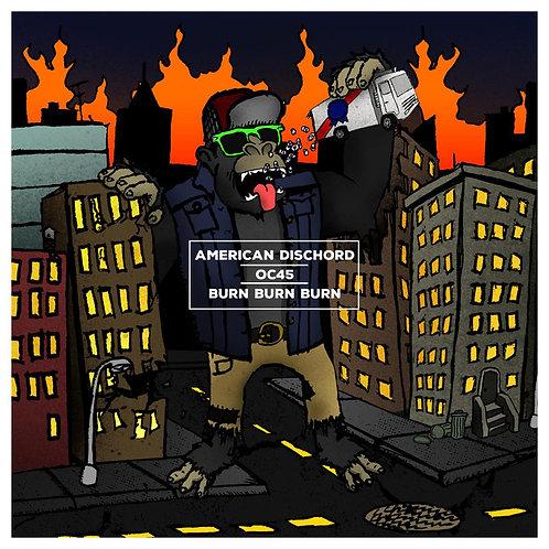 "American Dischord/OC45/Burn Burn Burn [7""]"