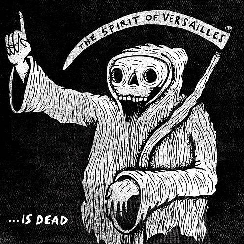 """The Spirit of Versailles - ...Is Dead [12""""]"""