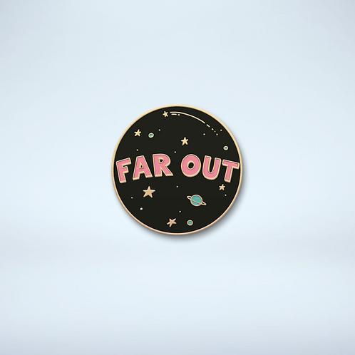 Far Out Enamel Pin