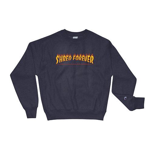 Shred Forever Champion Sweatshirt