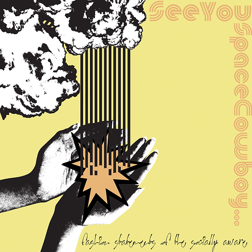 "SeeYouSpaceCowboy - Fashion Statements of the Socially Aware [7""]"