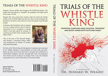 Trials of the Whistle King, Invention: Surviving ADHD, Dyslexia, Treachery 5