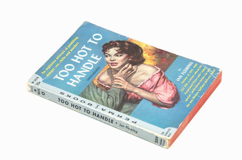 Too Hot To Handle (Moonraker) Perma Books First Print 1957