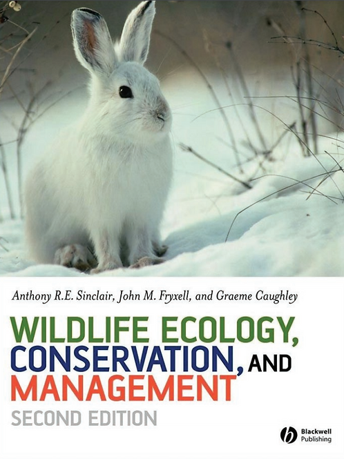 Wildlife Ecology, Conservation and Management - A. R.E. Sinclair J. M. Fryxell G