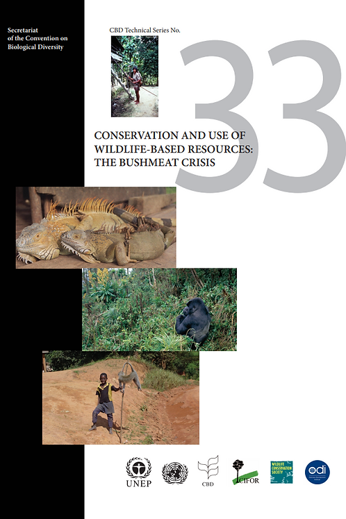CONSERVATION AND USE OF WILDLIFE-BASED RESOURCES: THE BUSHMEAT CRISIS