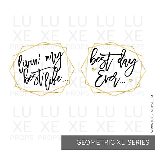 Geometric XL: Living My Best Life - Best Day Ever