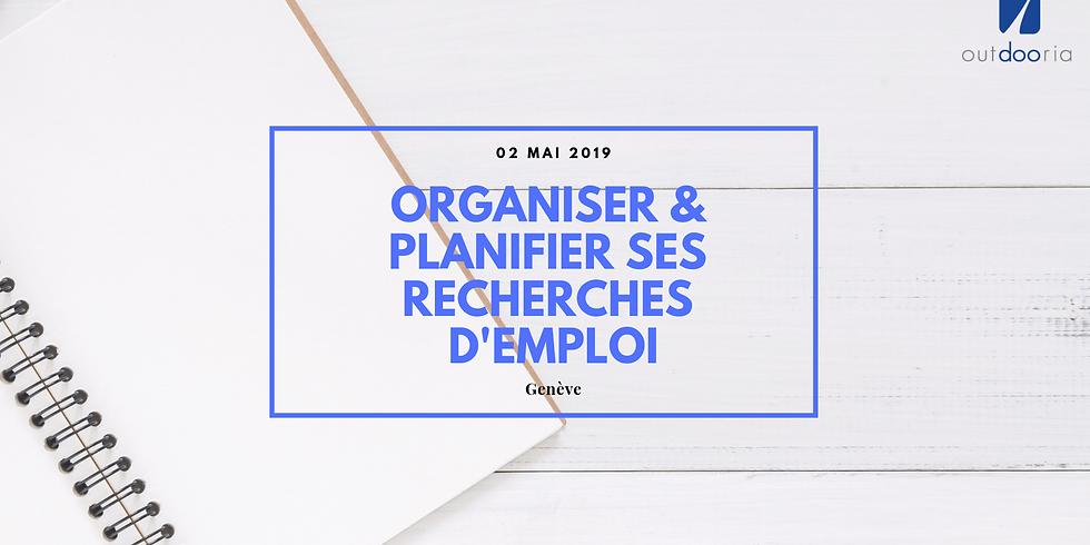 Organiser, planifier et optimiser ses recherches d'emploi