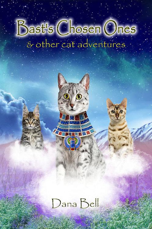 Bast's Chosen Ones & Other Cat Adventures