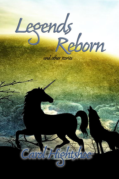 Legends Reborn and Other Stories