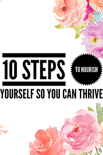10 Steps to Nourish Yourself so you can Thrive