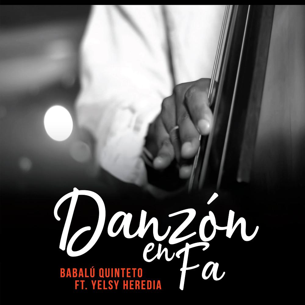 Danzón en fa Babalú Quinteto y Yelsy Heredia, Merlin Producciones