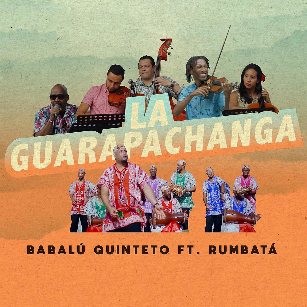 Babalú Quinteto presenta su sencillo La Guarapachanga junto al grupo cubano Rumbatá