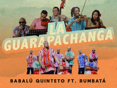 Babalú Quinteto lanza su sencillo La Guarapachanga en colaboración con Rumbatá