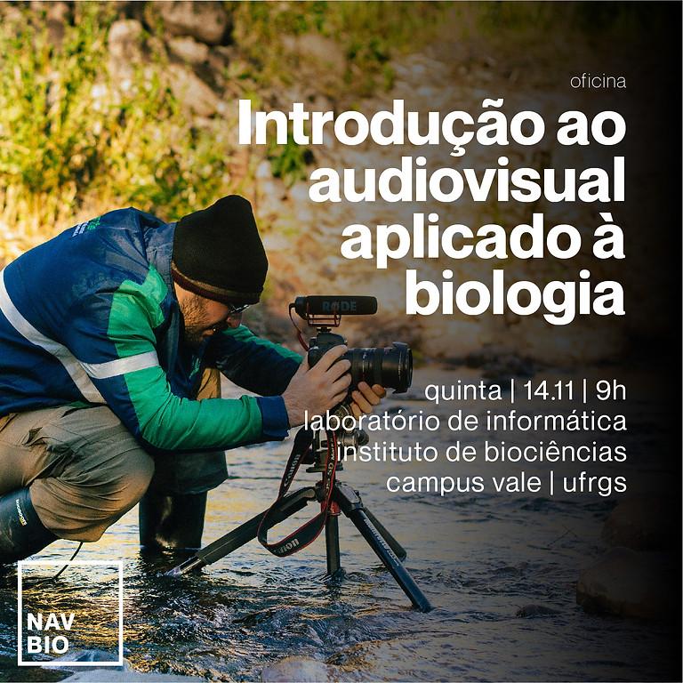 Oficina - Introdução ao audiovisual aplicado à biologia