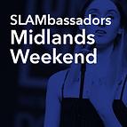Slambassadros Midlands weekend