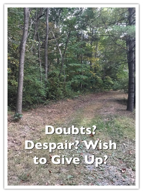 You Will Doubt, You Will Feel Lost, and You Will Want to Give Up