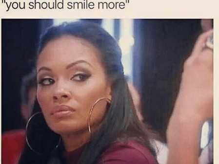 Don't Tell Me to Smile