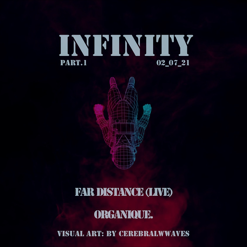 Sideral RTV Show // INFINITY part.1 (FAR DISTANCE + ORGANIQUE.)