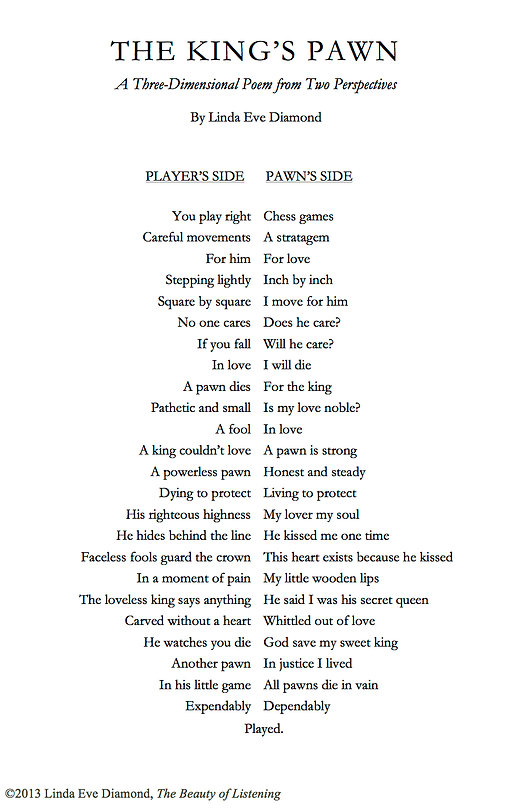 """The King's Pawn"" - a three-dimensional poem of two perspectives, by Linda Eve Diamond"