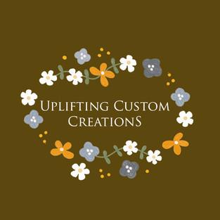 Uplifting Custom Creations