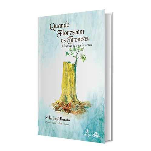 Livro - Quando Florescem os Troncos