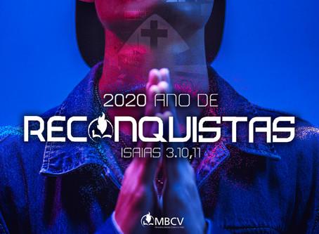 2020: Ano de Reconquistas Antes de avançar vamos em busca do que ficou para trás