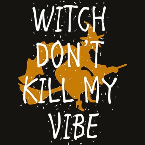 Witch Don't Kill My Vibe Transfer