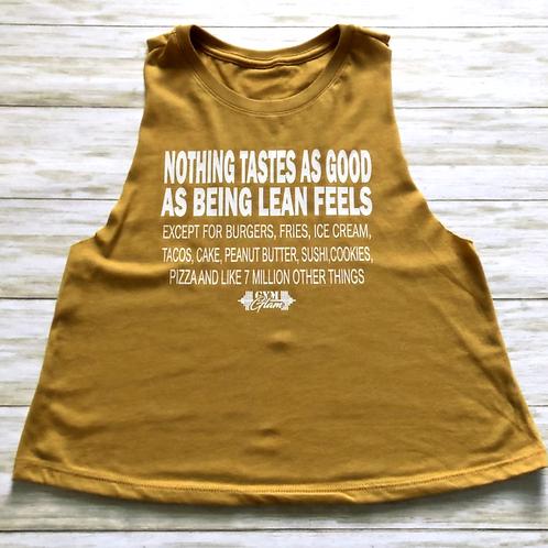 Nothing Tastes As Good As Being Lean Feels Except...Crewneck Racerback Crop