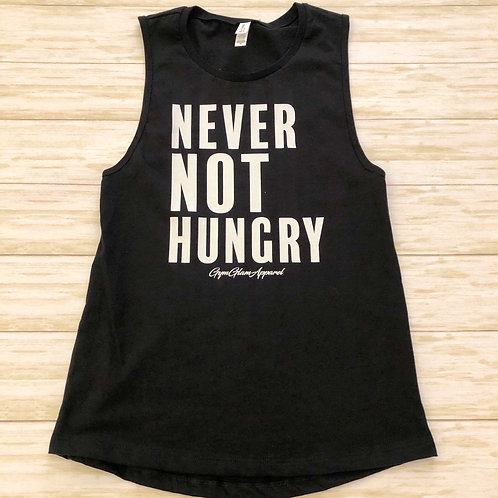 Never Not Hungry Muscle Tank