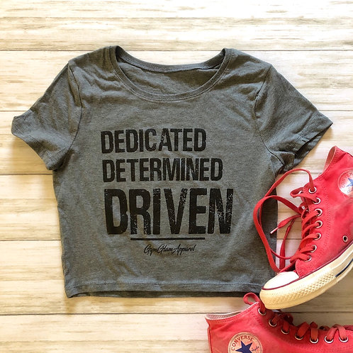 DEDICATED  DETERMINED  DRIVEN Cropped Baby Tee