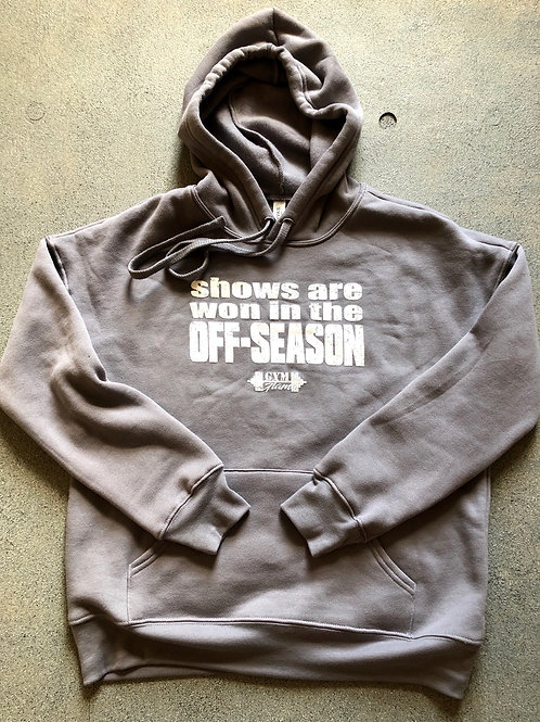 SHOWS ARE WON IN THE OFF-SEASON Unisex Hoodie