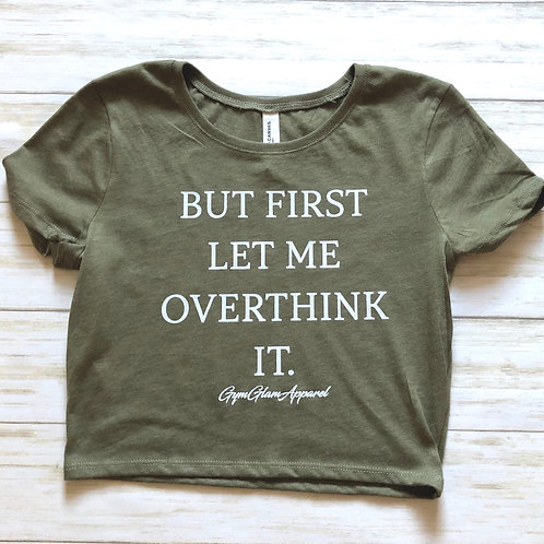 But First Let Me Overthink It Cropped Baby Tee