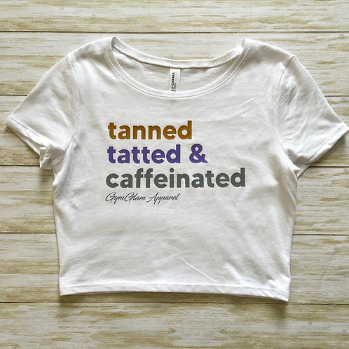 Tanned Tatted & Caffeinated Cropped Baby Tee