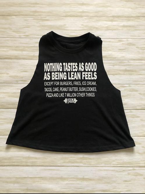 Nothing Tastes As Good As Being Lean Feels Except...Crewneck.Racerback Crop