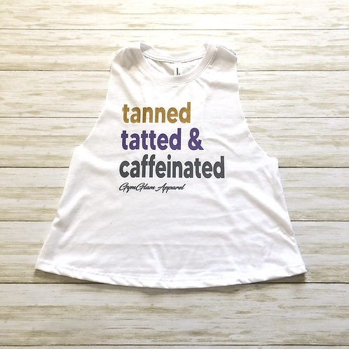 Tanned Tatted & Caffeinated Crewneck Racerback Crop