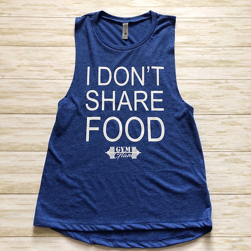 I DON'T SHARE FOOD Muscle Tank