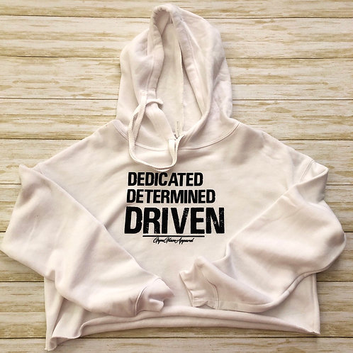 DEDICATED  DETERMINED  DRIVEN Cropped Hoodie