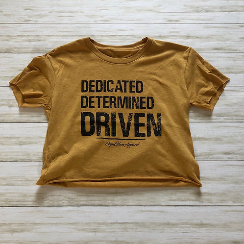DEDICATED  DETERMINED  DRIVEN Crop Tee