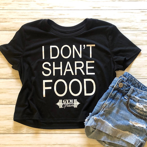 I DON'T SHARE FOOD Flowy Crop Tee