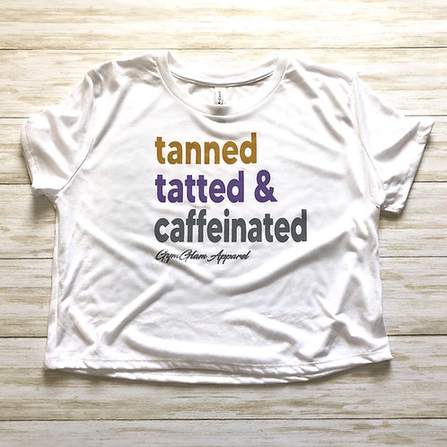 Tanned Tatted & Caffeinated Flowy Crop Tee