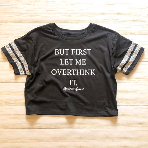 But First Let Me Overthink It Scorecard Crop Tee