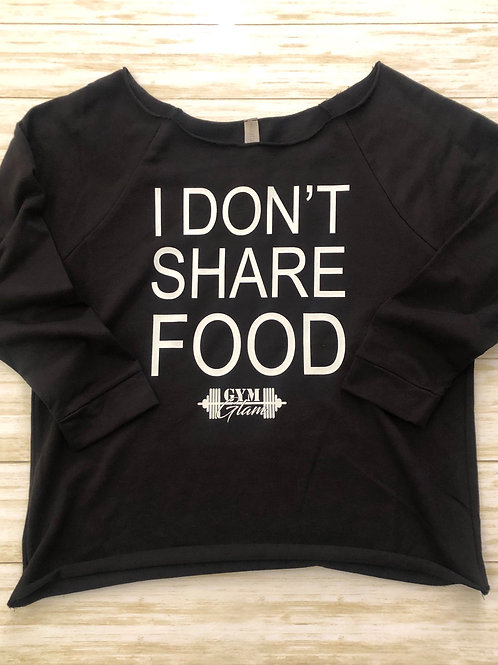 I DON'T SHARE FOOD French Terry 3/4 Sleeve Slouchy Top