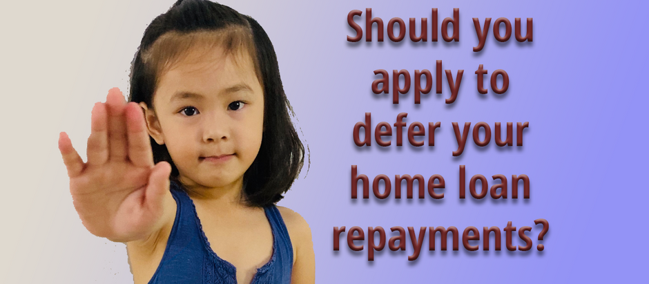 Should you apply to defer your home loan repayments during this Covid-19 period?
