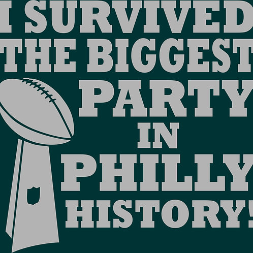 I Survived the Biggest Party in Philly History T-Shirt