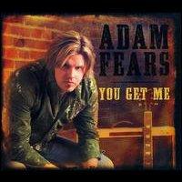 """Adam Fears - """"You Get Me"""""""