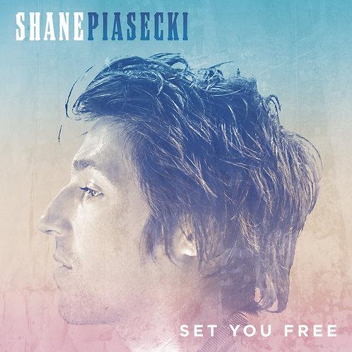"Shane Piasecki - ""Set You Free"""