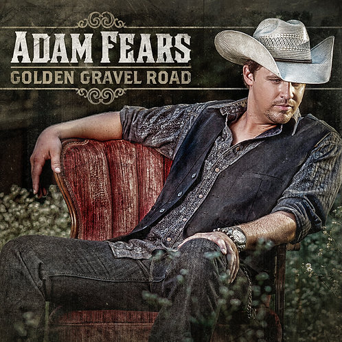 """Adam Fears - """"Golden Gravel Road"""""""
