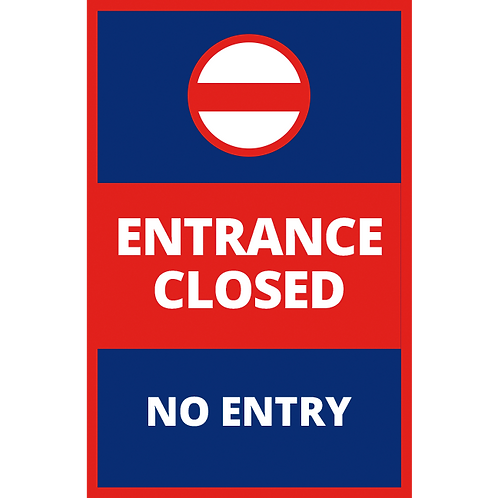 Series 1: Entrance Closed-No Entry - Poster/Sign