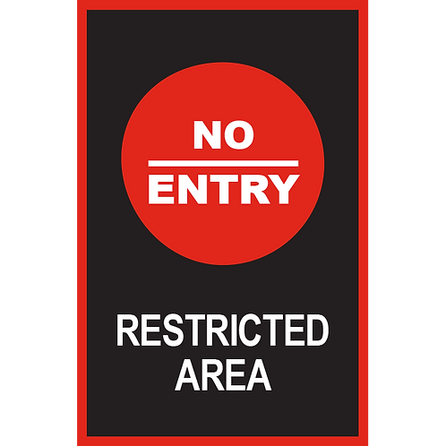 Series 2: No Entry Restricted Area - Poster/Sign