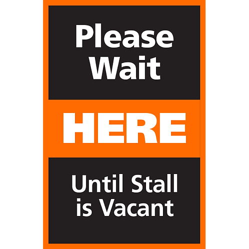 Series 4: Please Wait Until Stall is Vacant - Poster/Sign